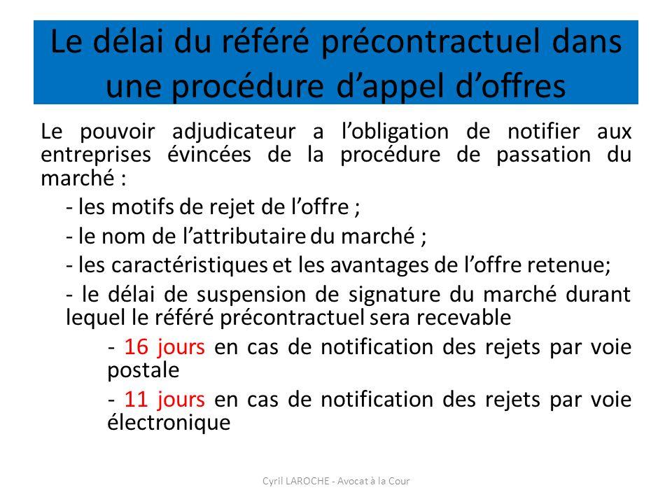 Le délai du référé précontractuel dans une procédure dappel doffres Le pouvoir adjudicateur a lobligation de notifier aux entreprises évincées de la p