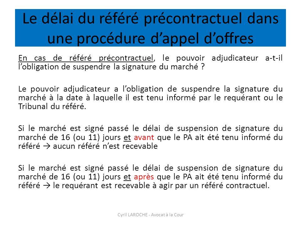 Le délai du référé précontractuel dans une procédure dappel doffres En cas de référé précontractuel, le pouvoir adjudicateur a-t-il lobligation de sus