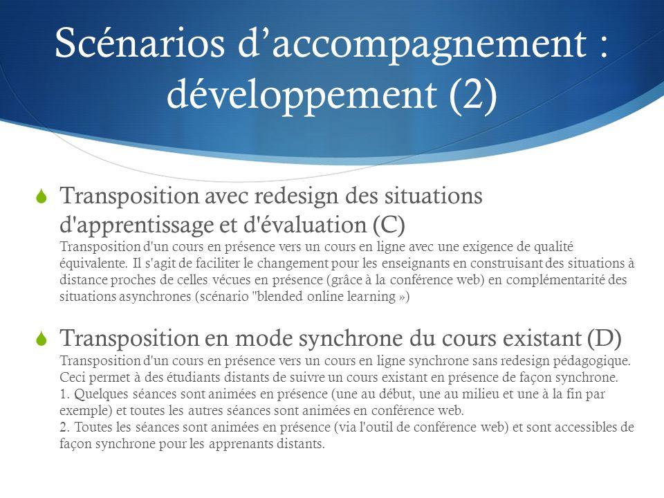 Scénarios daccompagnement : critères de sélection Niveau de développement du contenu Situations dapprentissage Séquence des cours Disponibilités des ressources professorales Échéancier