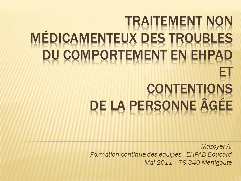Mazoyer A. Formation continue des équipes - EHPAD Boucard Mai 2011 - 79 340 Ménigoute