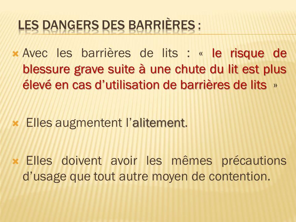 le risque de blessure grave suite à une chute du lit est plus élevé en cas dutilisation de barrières de lits Avec les barrières de lits : « le risque
