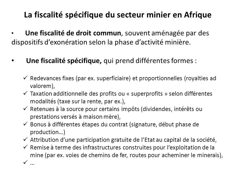 La fiscalité spécifique du secteur minier en Afrique Une fiscalité de droit commun, souvent aménagée par des dispositifs dexonération selon la phase dactivité minière.