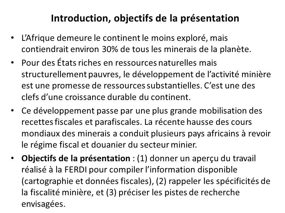 Introduction, objectifs de la présentation LAfrique demeure le continent le moins exploré, mais contiendrait environ 30% de tous les minerais de la planète.