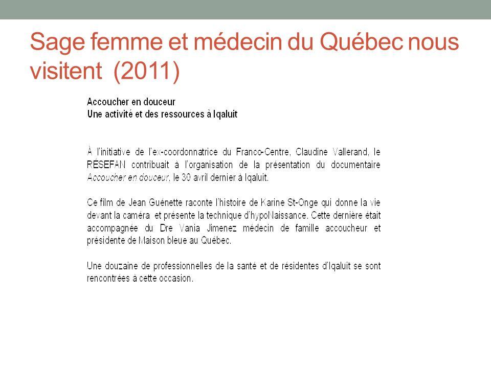 Sage femme et médecin du Québec nous visitent (2011)