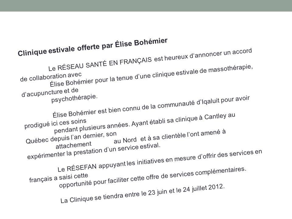 Clinique estivale offerte par Élise Bohémier Le RÉSEAU SANTÉ EN FRANÇAIS est heureux dannoncer un accord de collaboration avec Élise Bohémier pour la