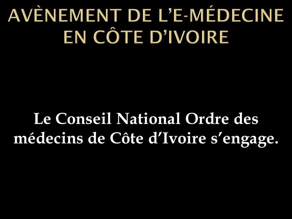 Le Conseil National Ordre des médecins de Côte dIvoire sengage.