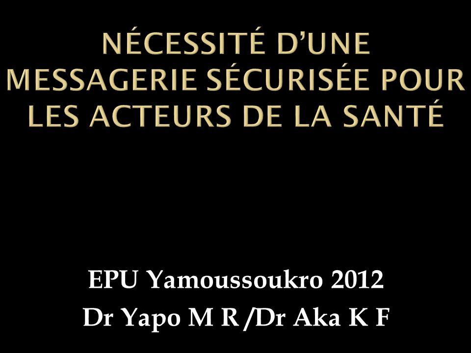 EPU Yamoussoukro 2012 Dr Yapo M R /Dr Aka K F