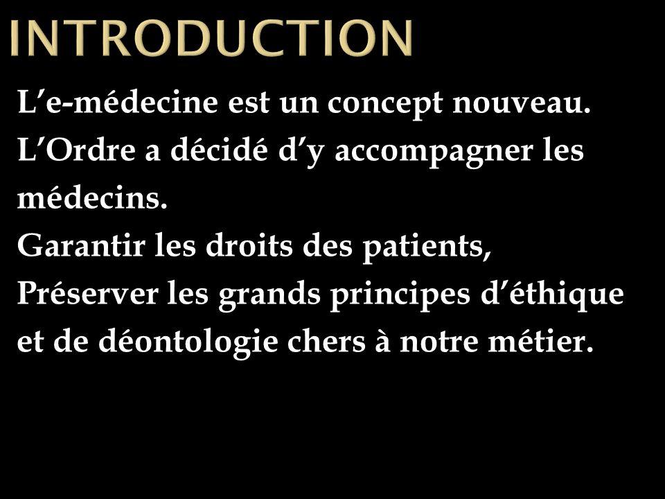 Le-médecine est un concept nouveau. LOrdre a décidé dy accompagner les médecins.