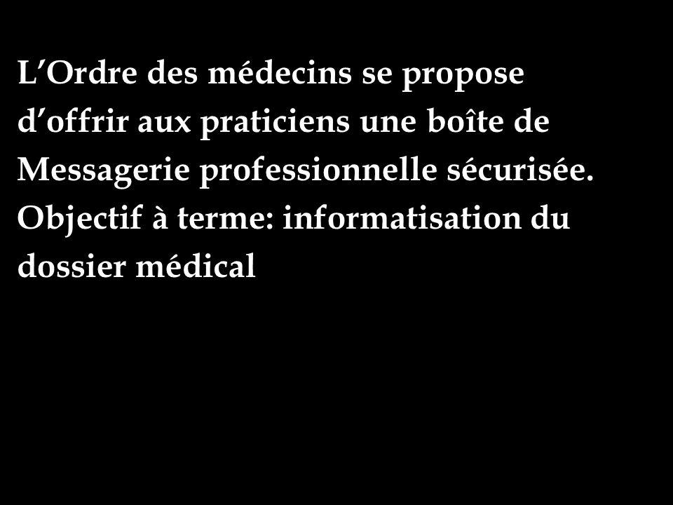 LOrdre des médecins se propose doffrir aux praticiens une boîte de Messagerie professionnelle sécurisée.