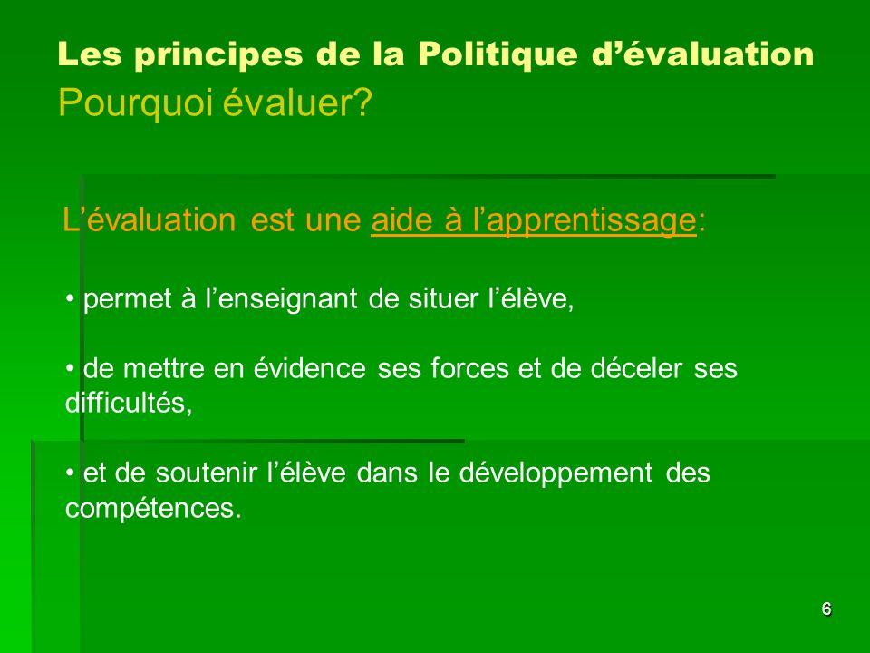 7 Lévaluation vise aussi à rendre compte du niveau de développement des compétences: se déroule vers la fin de la deuxième année du cycle.