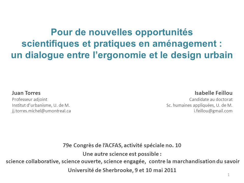Plan Recherche et aménagement : des liens Design urbain et ergonomie : convergences/divergences Opportunités : un projet de recherche interdisciplinaire 2
