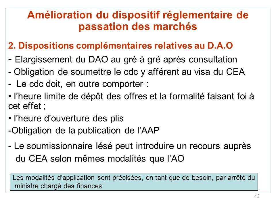 43 Amélioration du dispositif réglementaire de passation des marchés 2. Dispositions complémentaires relatives au D.A.O - Elargissement du DAO au gré