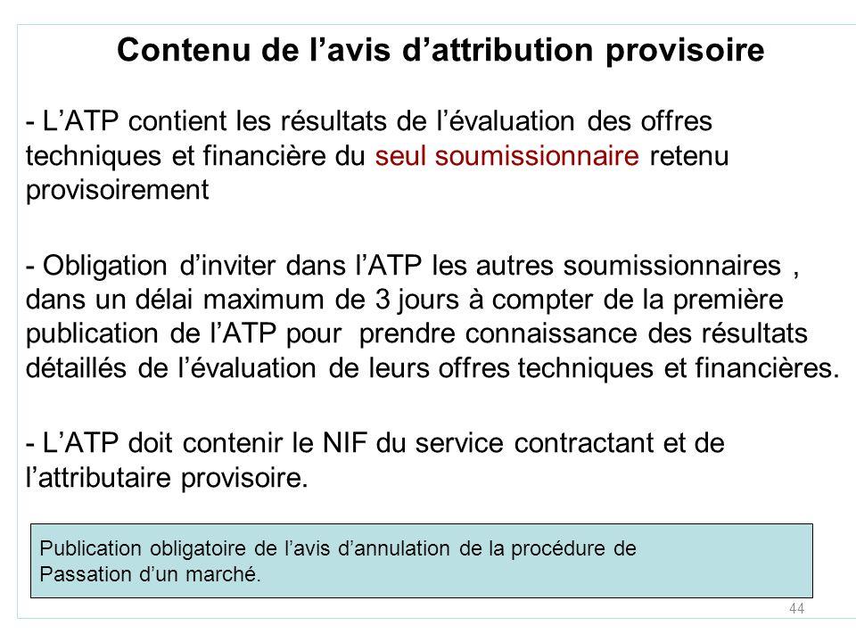 44 Contenu de lavis dattribution provisoire - LATP contient les résultats de lévaluation des offres techniques et financière du seul soumissionnaire r