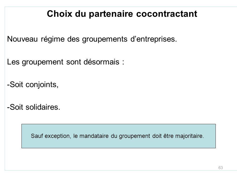 63 Choix du partenaire cocontractant Nouveau régime des groupements dentreprises.