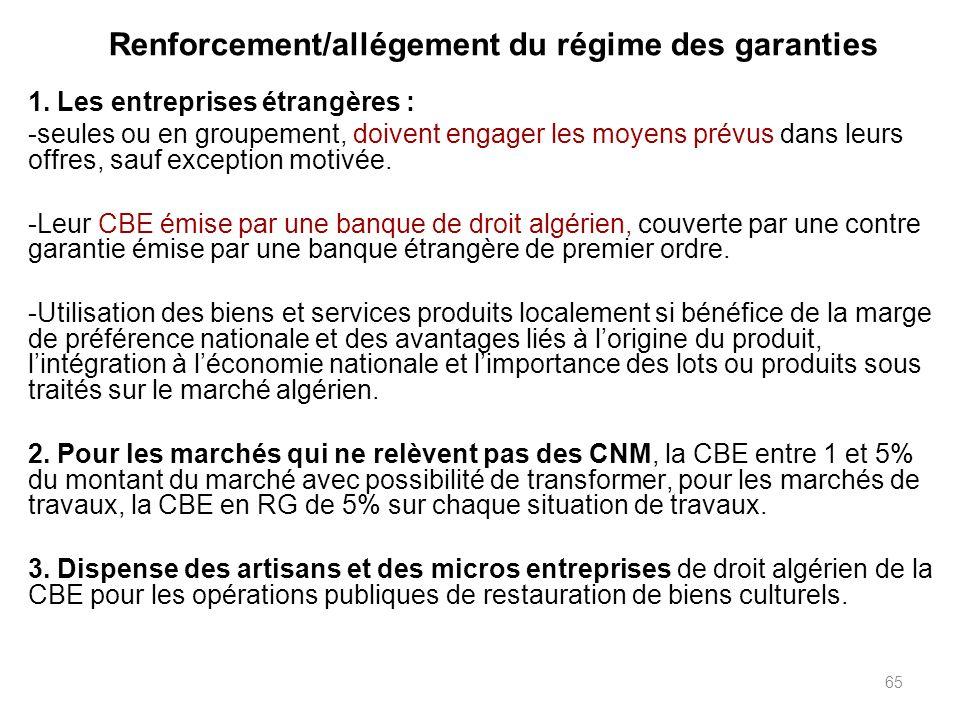 65 Renforcement/allégement du régime des garanties 1. Les entreprises étrangères : -seules ou en groupement, doivent engager les moyens prévus dans le