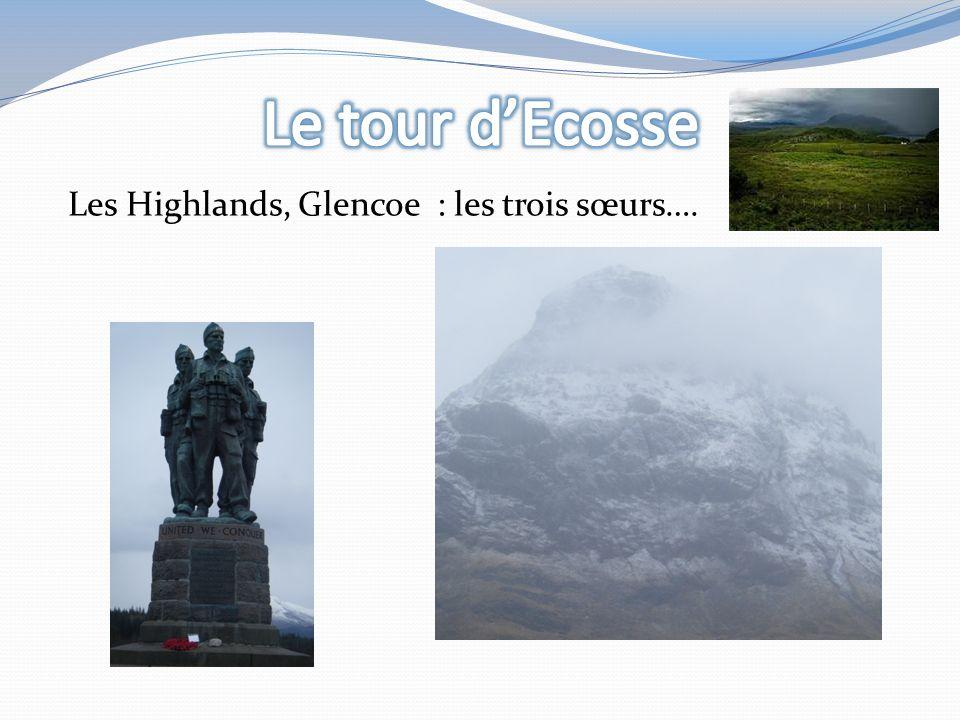Les Highlands, Glencoe : les trois sœurs….