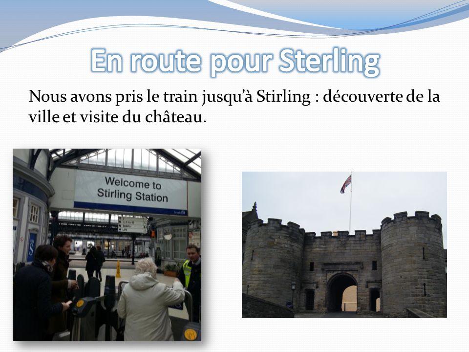 Nous avons pris le train jusquà Stirling : découverte de la ville et visite du château.