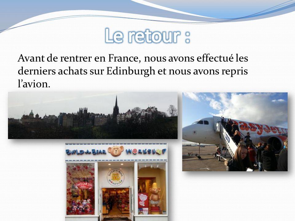 Avant de rentrer en France, nous avons effectué les derniers achats sur Edinburgh et nous avons repris lavion.