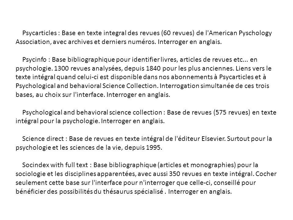 Psycarticles : Base en texte integral des revues (60 revues) de l American Pyschology Association, avec archives et derniers numéros.