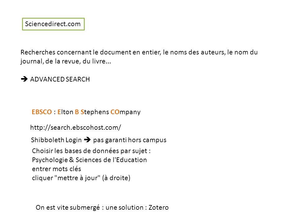 Recherches concernant le document en entier, le noms des auteurs, le nom du journal, de la revue, du livre...