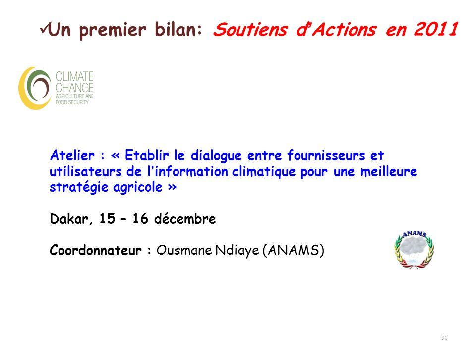 30 Atelier : « Etablir le dialogue entre fournisseurs et utilisateurs de linformation climatique pour une meilleure stratégie agricole » Dakar, 15 – 1
