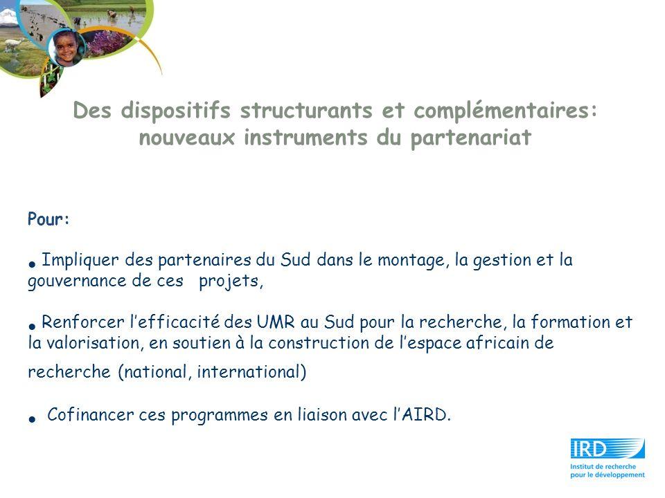 Des dispositifs structurants et complémentaires: nouveaux instruments du partenariat Pour: Impliquer des partenaires du Sud dans le montage, la gestio
