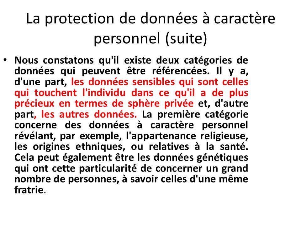 La protection de données à caractère personnel (suite) Nous constatons qu il existe deux catégories de données qui peuvent être référencées.
