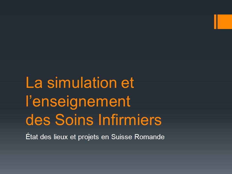 La simulation et lenseignement des Soins Infirmiers État des lieux et projets en Suisse Romande