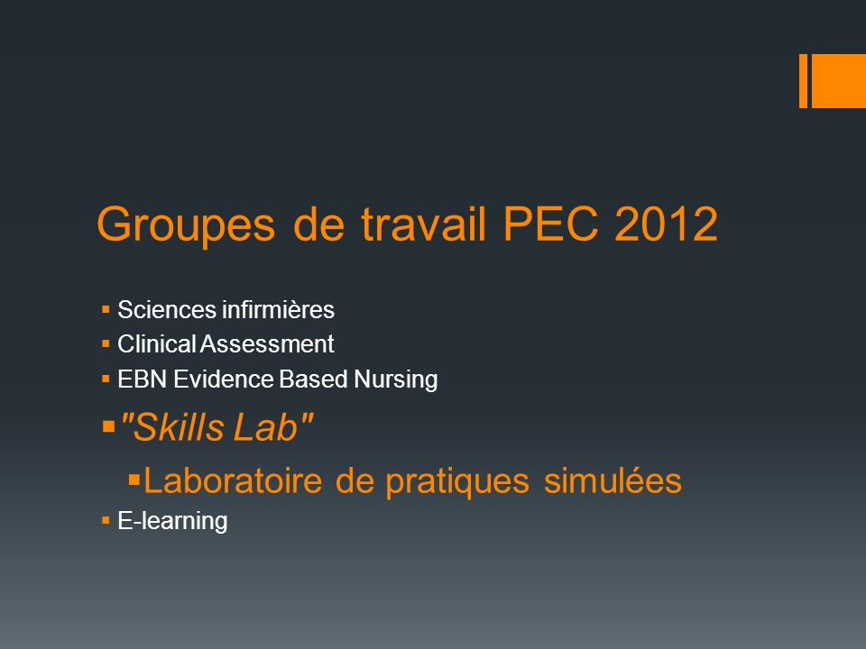 Groupes de travail PEC 2012 Sciences infirmières Clinical Assessment EBN Evidence Based Nursing