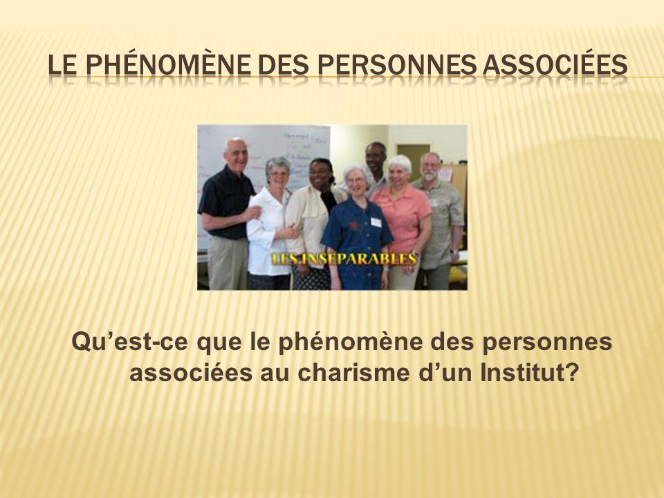 Quest-ce que le phénomène des personnes associées au charisme dun Institut?