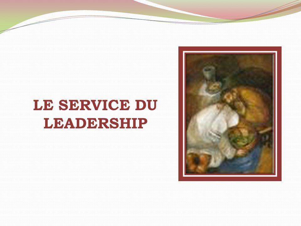 LE SERVICE DU LEADERSHIP