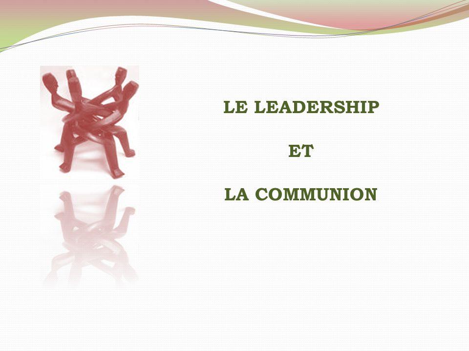 LE LEADERSHIP ET LA COMMUNION