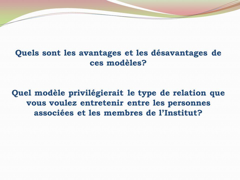 Quels sont les avantages et les désavantages de ces modèles? Quel modèle privilégierait le type de relation que vous voulez entretenir entre les perso