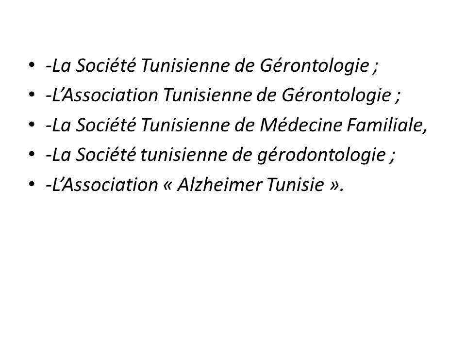 -La Société Tunisienne de Gérontologie ; -LAssociation Tunisienne de Gérontologie ; -La Société Tunisienne de Médecine Familiale, -La Société tunisien