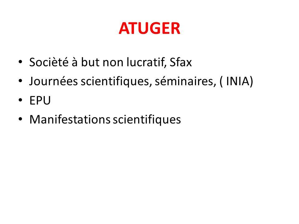 ATUGER Socièté à but non lucratif, Sfax Journées scientifiques, séminaires, ( INIA) EPU Manifestations scientifiques