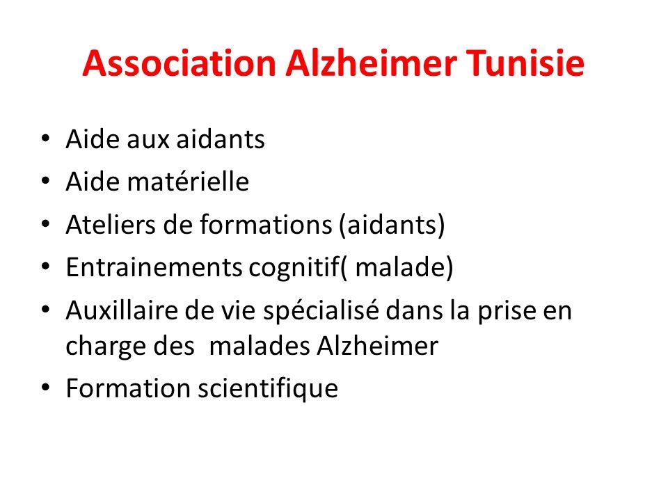Association Alzheimer Tunisie Aide aux aidants Aide matérielle Ateliers de formations (aidants) Entrainements cognitif( malade) Auxillaire de vie spéc