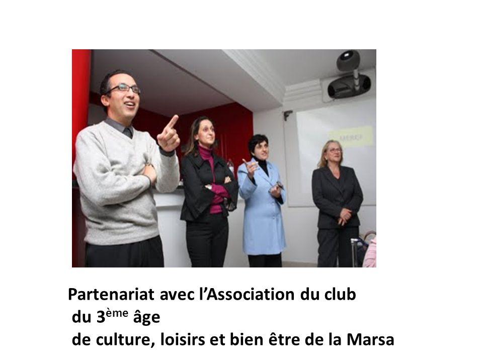 Partenariat avec lAssociation du club du 3 ème âge de culture, loisirs et bien être de la Marsa