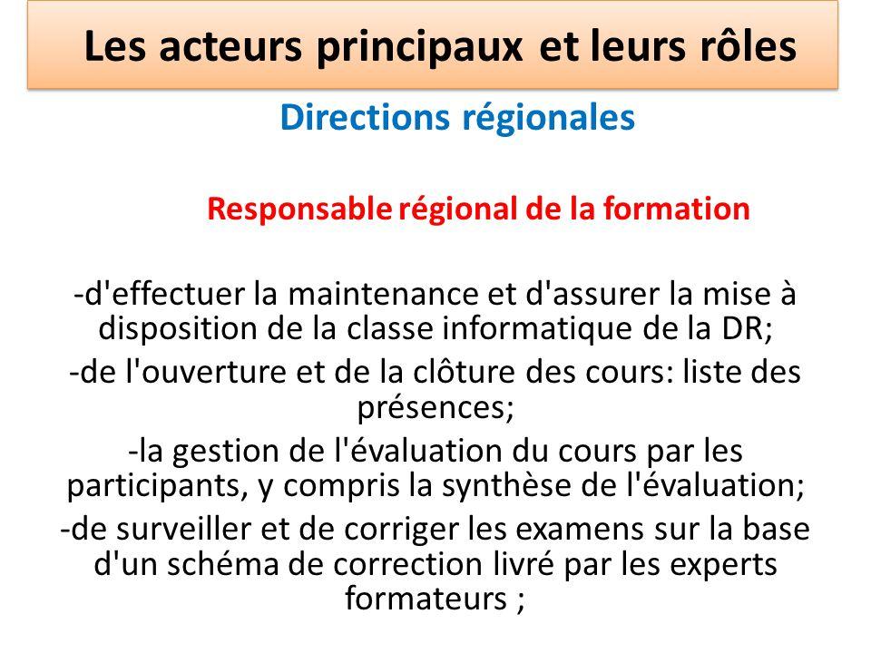 Directions régionales Responsable régional de la formation -d'effectuer la maintenance et d'assurer la mise à disposition de la classe informatique de