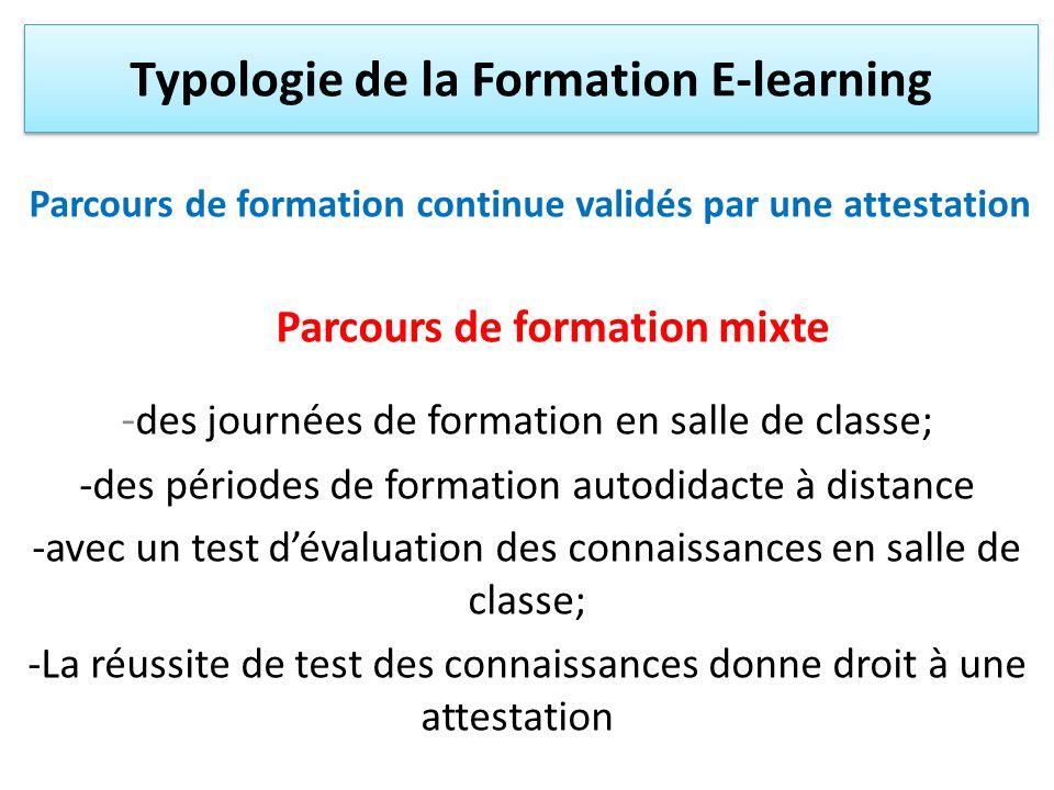 Parcours de formation continue validés par une attestation Parcours de formation mixte - des journées de formation en salle de classe; -des périodes d