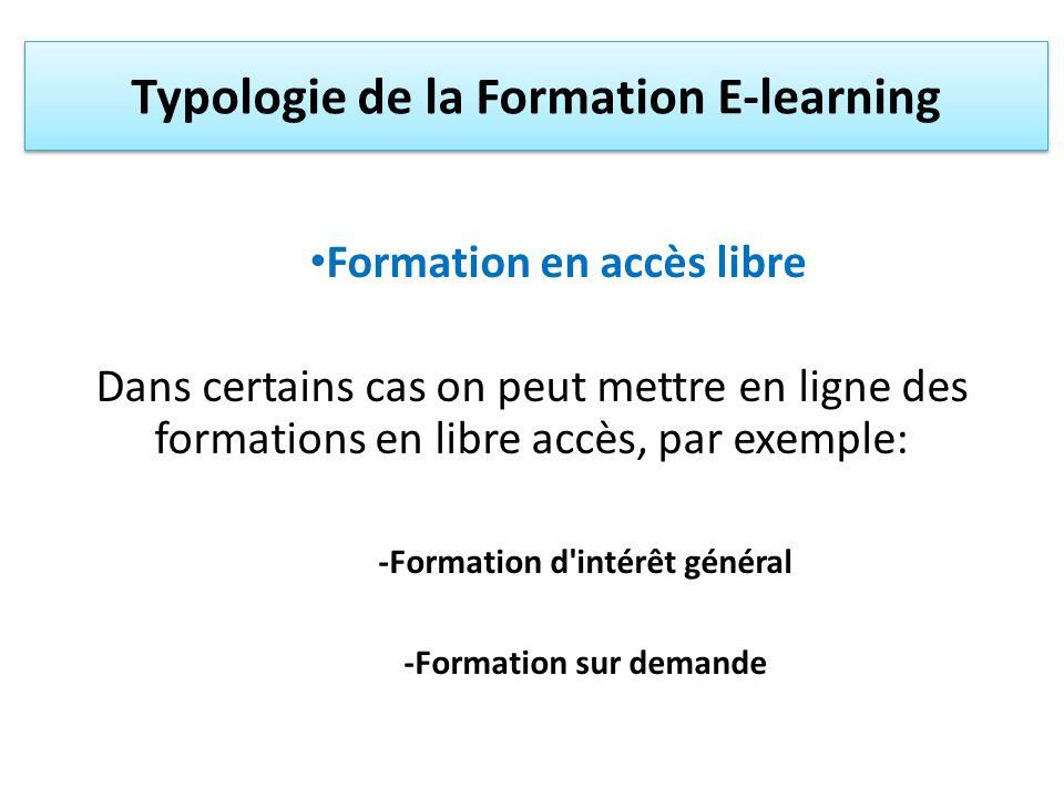 Les acteurs principaux et leurs rôles Formation en appui Parcours de formation mixte Parcours de formation à distance Formation en accès libre Typologie de la Formation E-learning