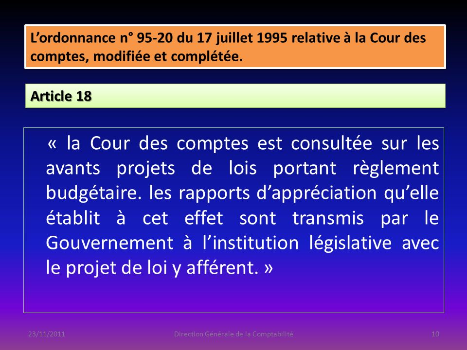 « la Cour des comptes est consultée sur les avants projets de lois portant règlement budgétaire. les rapports dappréciation quelle établit à cet effet