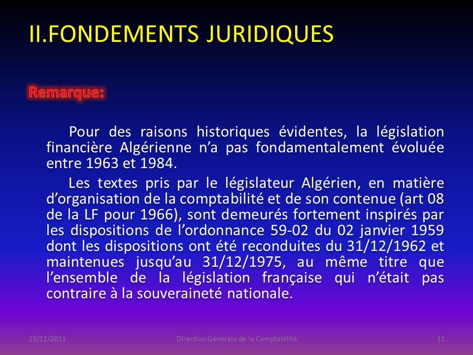 II.FONDEMENTS JURIDIQUES 23/11/2011Direction Générale de la Comptabilité11