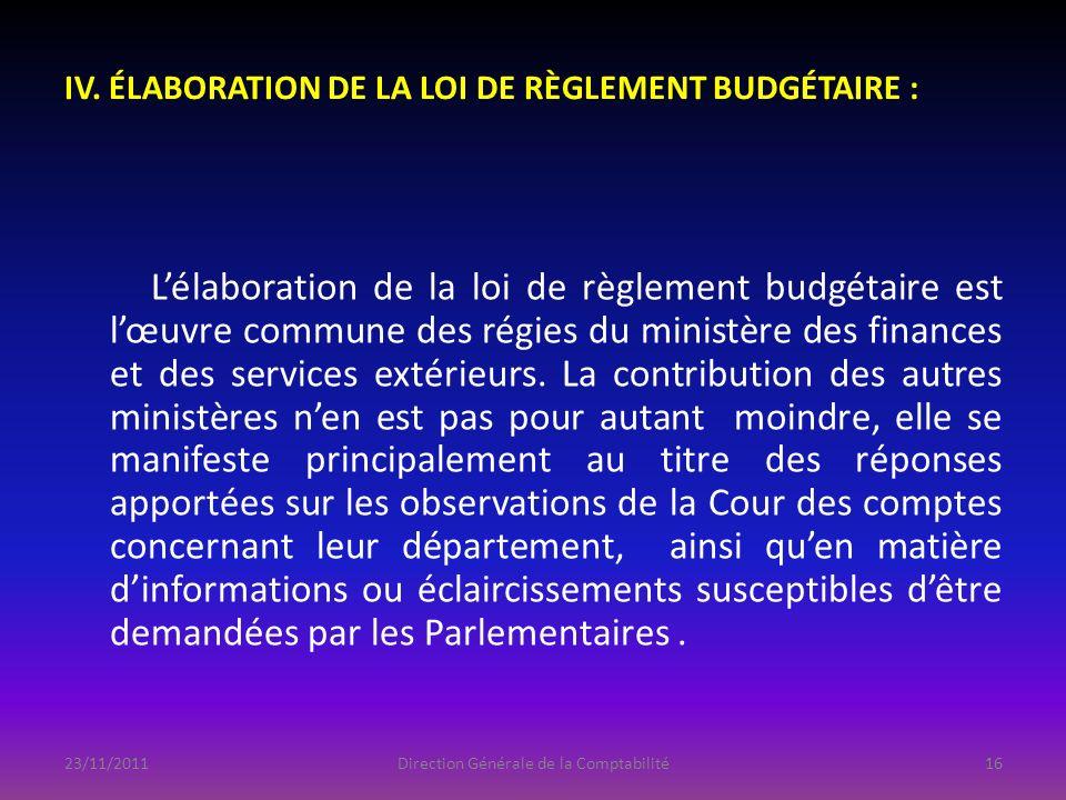 IV. ÉLABORATION DE LA LOI DE RÈGLEMENT BUDGÉTAIRE : Lélaboration de la loi de règlement budgétaire est lœuvre commune des régies du ministère des fina