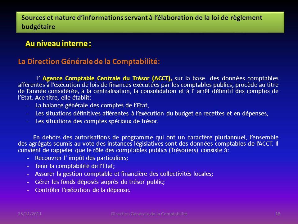 Au niveau interne : La Direction Générale de la Comptabilité: L Agence Comptable Centrale du Trésor (ACCT), sur la base des données comptables afféren