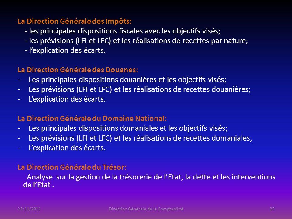 La Direction Générale des Impôts: - les principales dispositions fiscales avec les objectifs visés; - les prévisions (LFI et LFC) et les réalisations