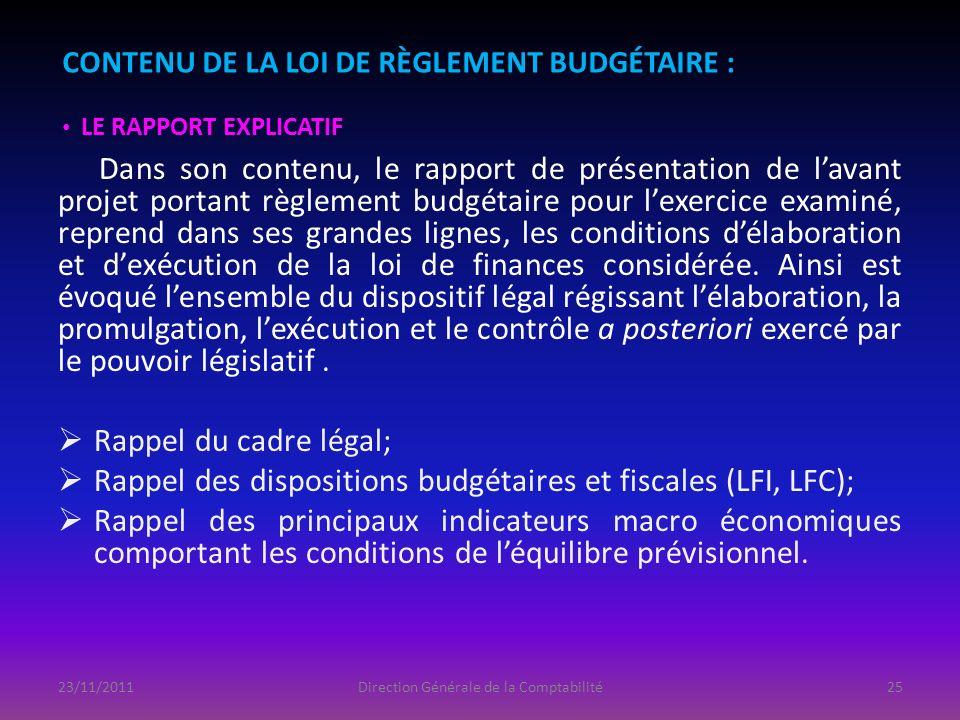 Dans son contenu, le rapport de présentation de lavant projet portant règlement budgétaire pour lexercice examiné, reprend dans ses grandes lignes, le