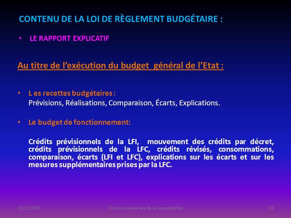 Au titre de lexécution du budget général de lEtat : L es recettes budgétaires : Prévisions, Réalisations, Comparaison, Écarts, Explications. Le budget