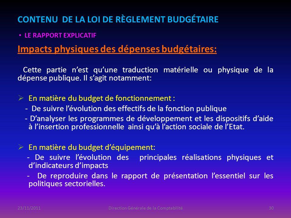 Impacts physiques des dépenses budgétaires: Cette partie nest quune traduction matérielle ou physique de la dépense publique. Il sagit notamment: En m