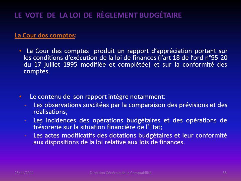 LE VOTE DE LA LOI DE RÈGLEMENT BUDGÉTAIRE La Cour des comptes: La Cour des comptes produit un rapport dappréciation portant sur les conditions dexécut