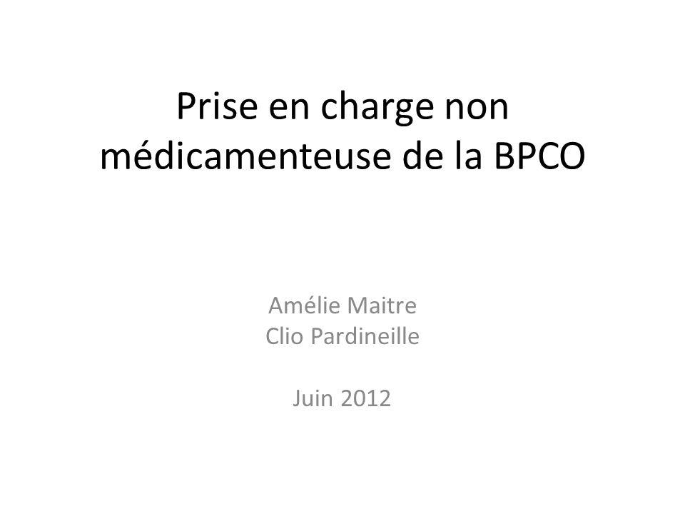 Prise en charge non médicamenteuse de la BPCO Amélie Maitre Clio Pardineille Juin 2012